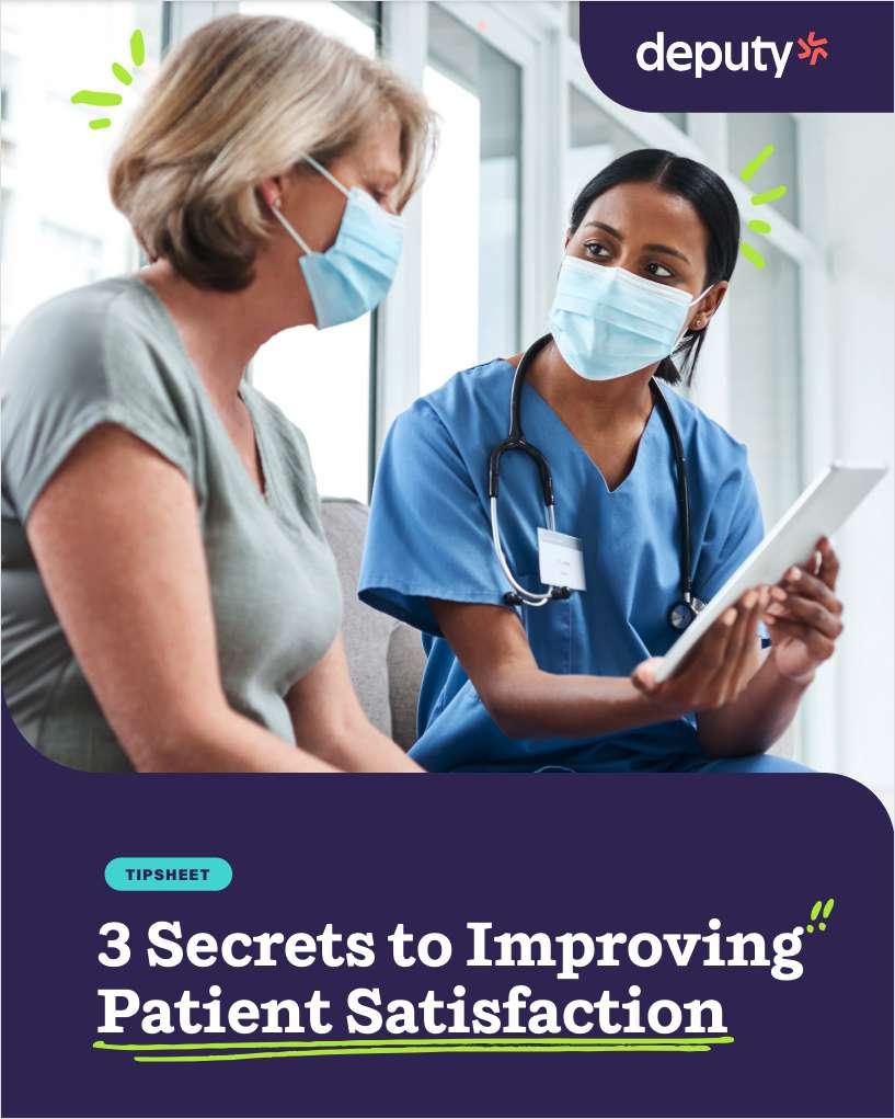 3 Secrets to Improving Patient Satisfaction