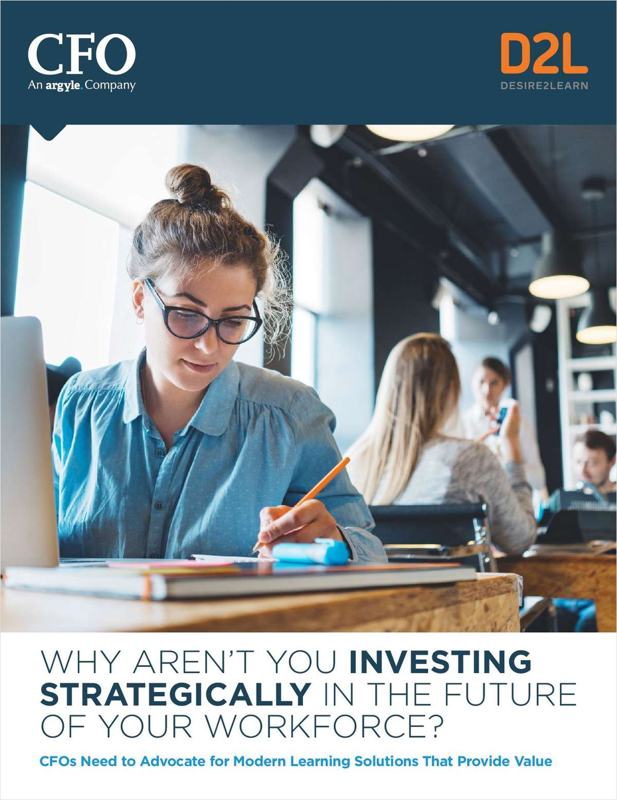 WHY AREN'T YOU INVESTING  STRATEGICALLY IN THE FUTURE  OF YOUR WORKFORCE?
