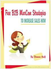 Five B2B MarCom Strategies to Increase Sales Now - Free eBook