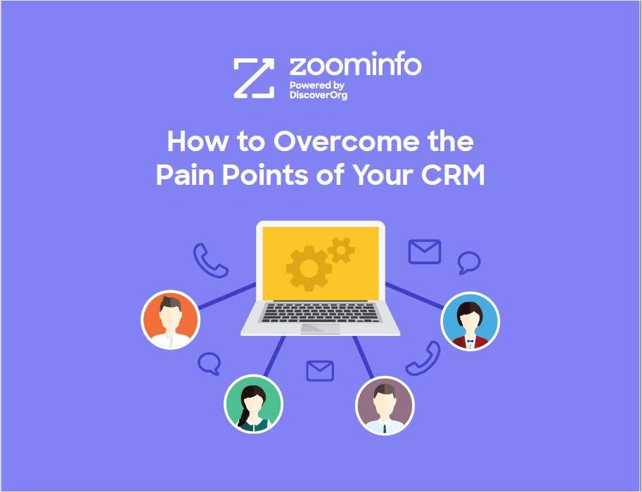 B2B Sales: How to Overcome the Pain Points of Your CRM
