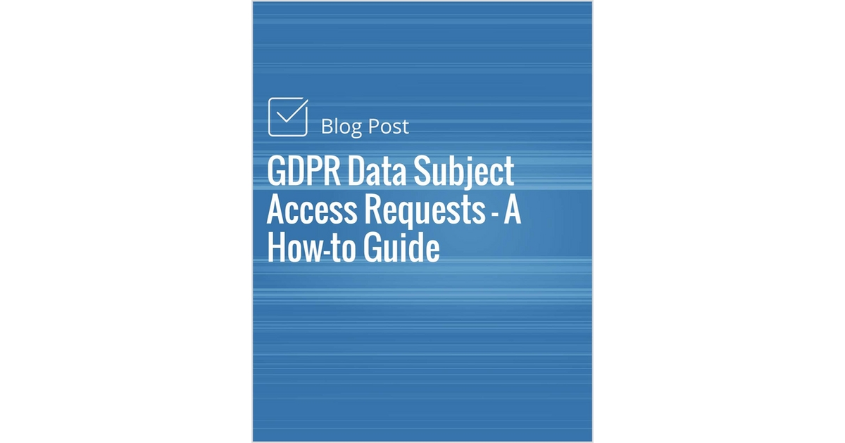 Gdpr Data Subject Access Requests A How To Guide Free