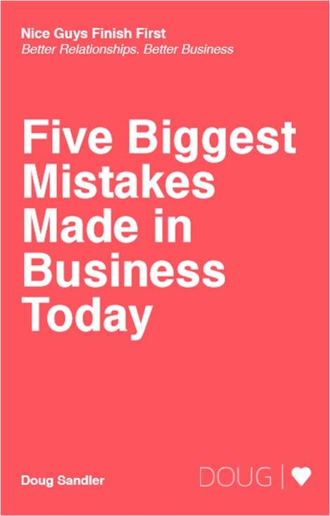 Five Biggest Mistakes Made in Business Today