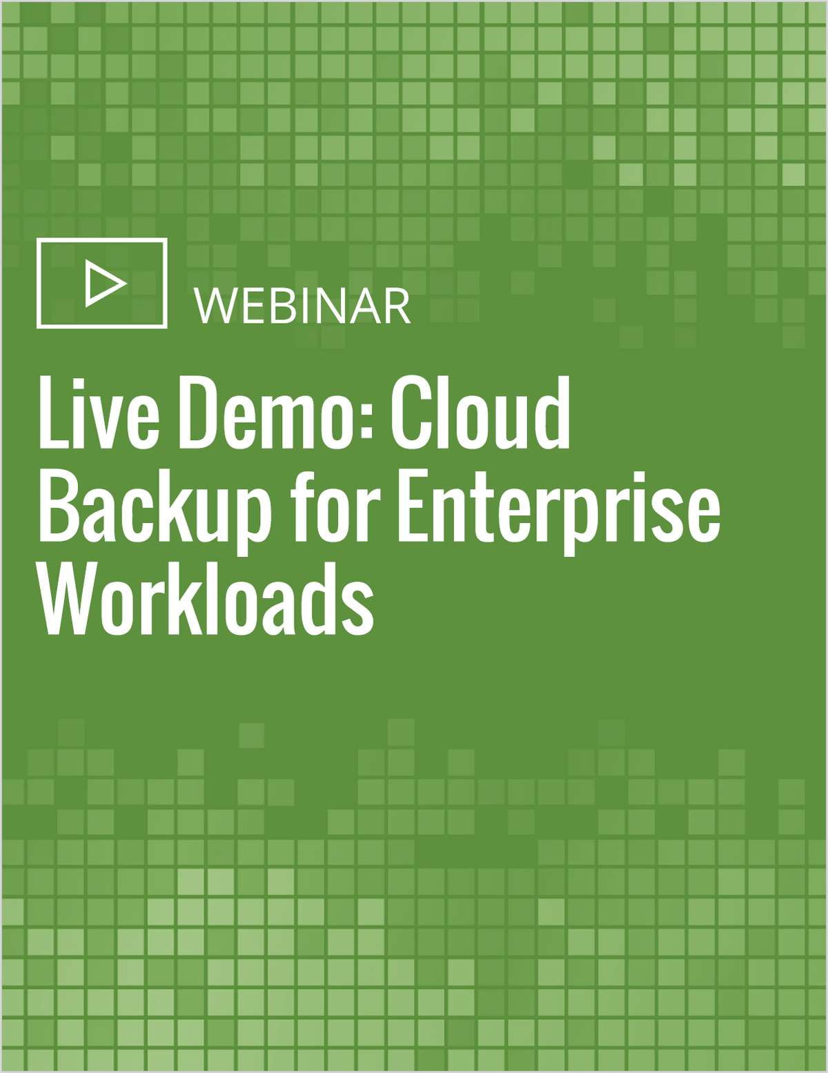 Live Demo: Cloud Backup for Enterprise Workloads