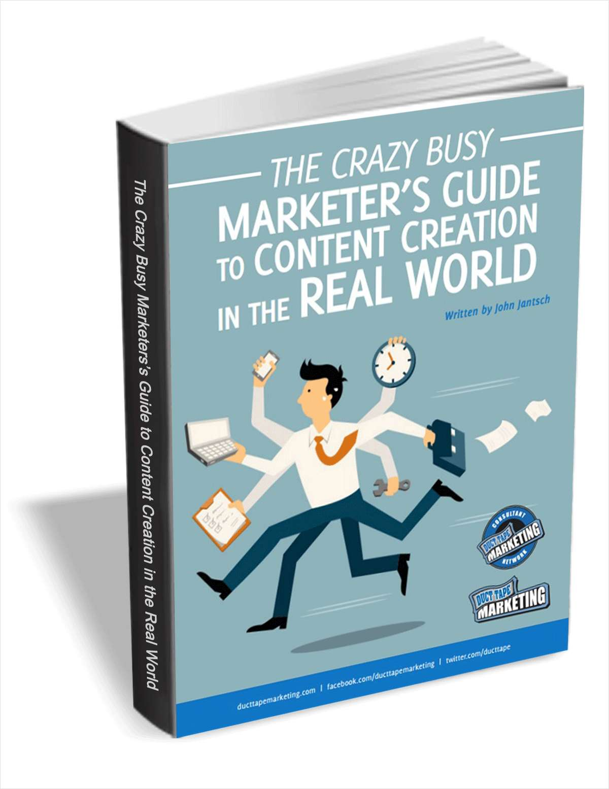 The Crazy Busy Marketer's Guide to Content Creation in the Real World