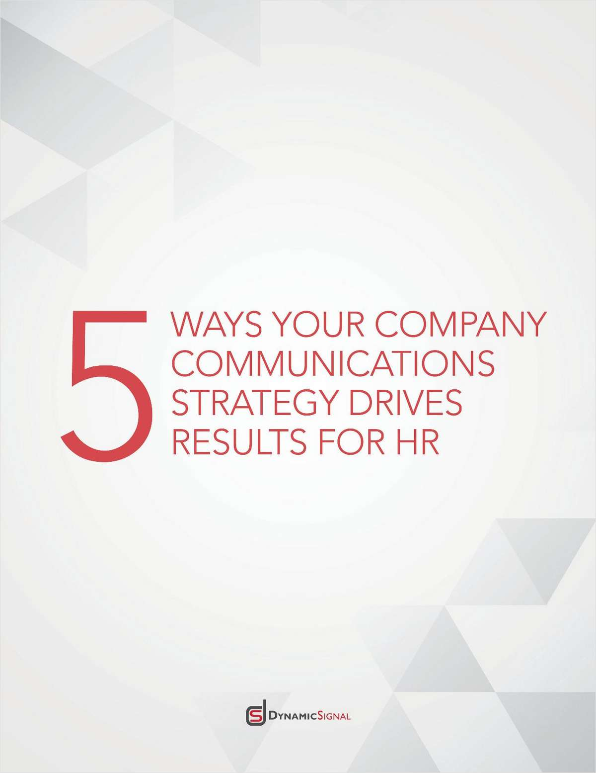 5 Ways Your Company Communications Strategy Drives Results For HR
