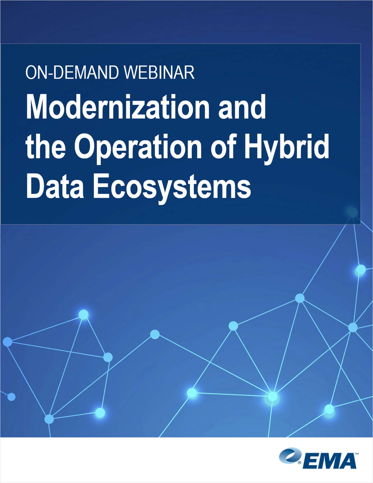ON-DEMAND RESEARCH WEBINAR:  Modernization and the Operation of Hybrid Data Ecosystems