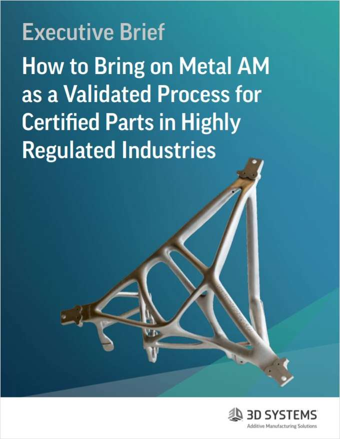 How to Bring on Metal AM as a Validated Process for Certified Parts in Highly Regulated Industries