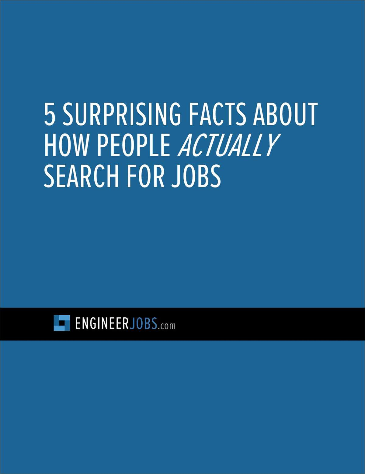 5 Surprising Facts About How People Actually Search For Jobs