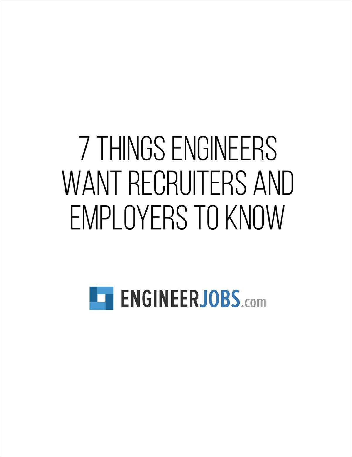 7 Things Engineers Want Recruiters and Employers to Know