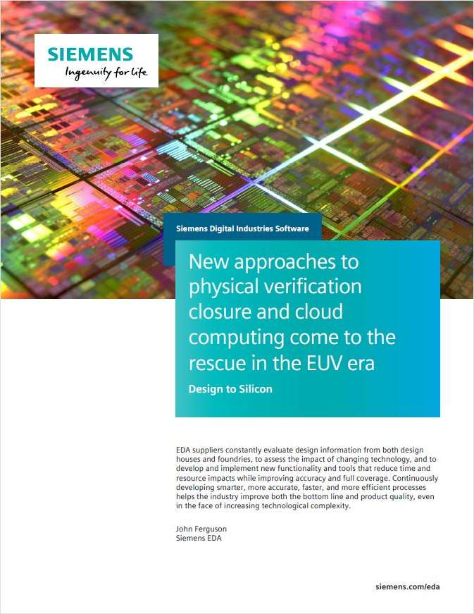 New Approaches to Physical Verification Closure & Cloud Computing Come to the Rescue in the EUV Era
