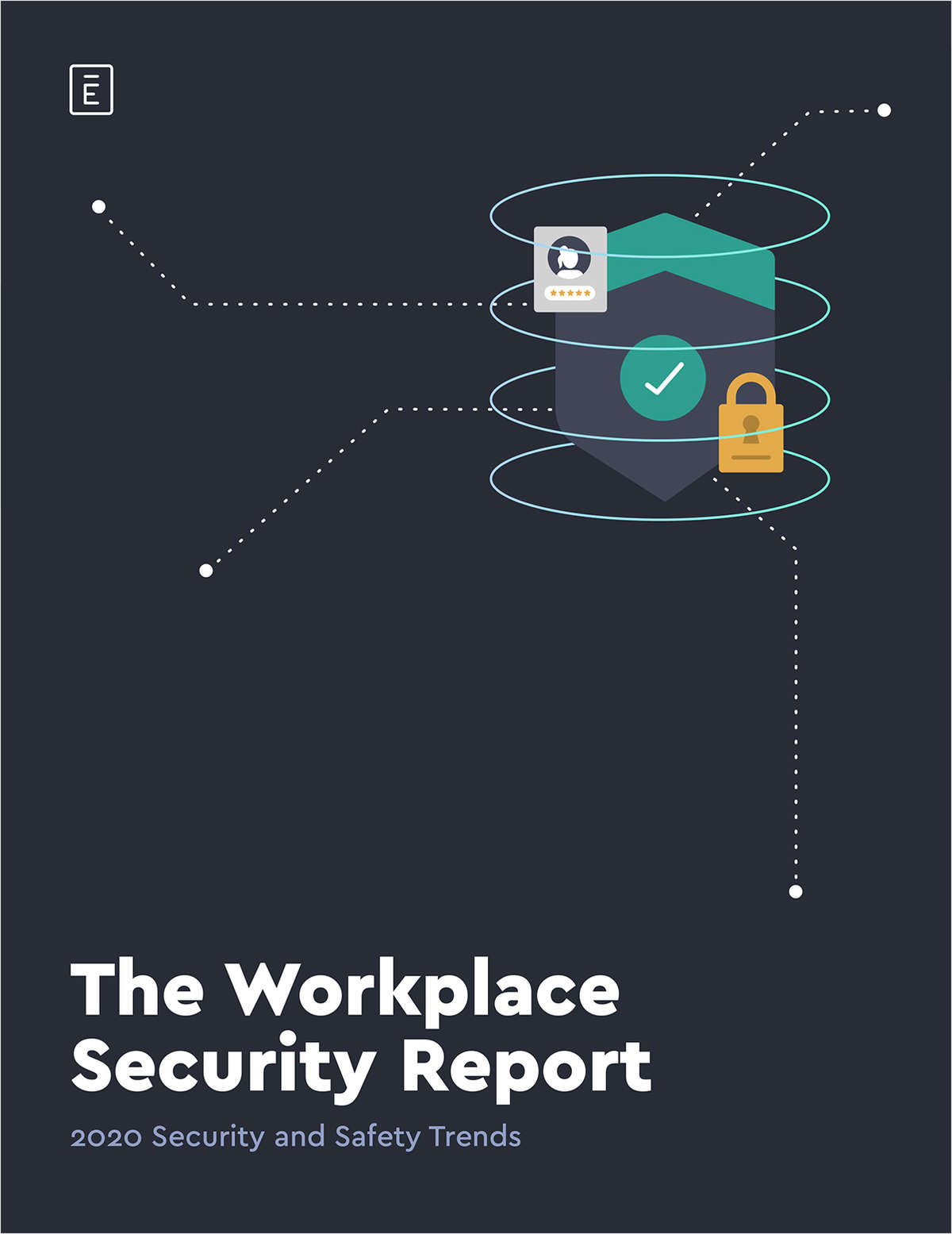 The Workplace Security Report: 2020 Security and Safety Trends
