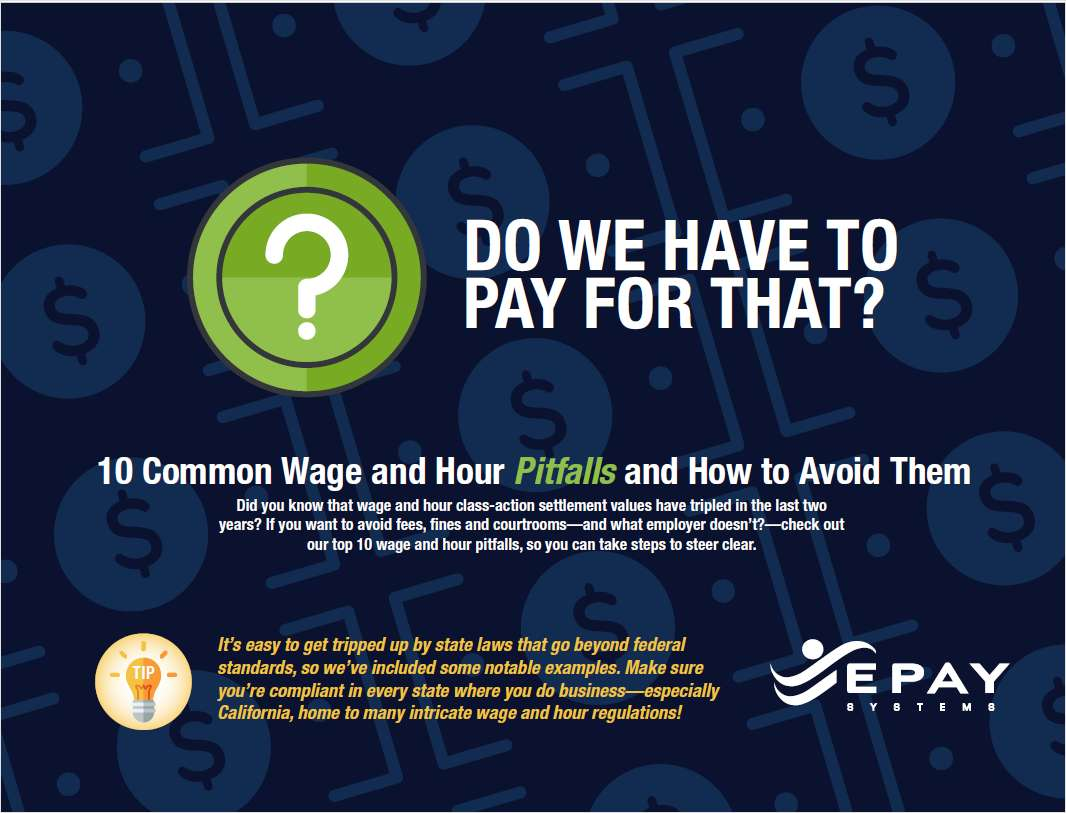 Do We Have to Pay for That? 10 Wage and Hour Pitfalls and How to Avoid Them