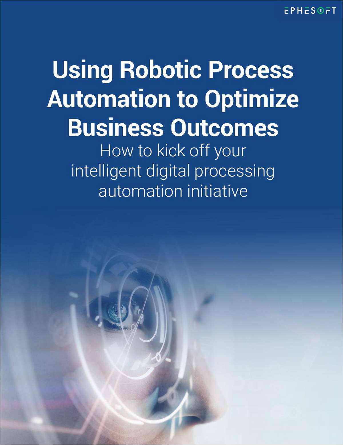 Using Robotic Process Automation to Optimize Business Outcomes