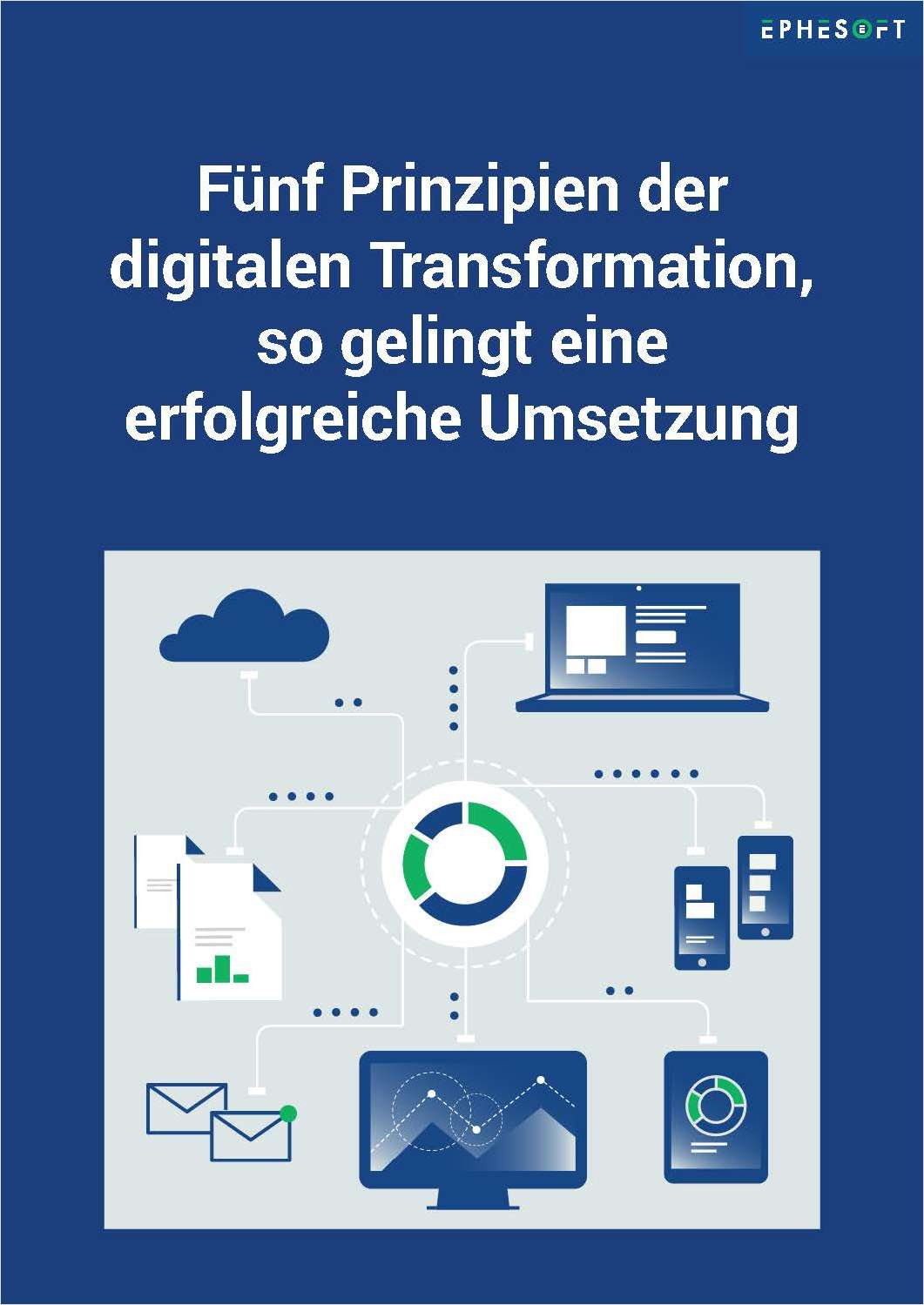 Fünf Prinzipien der digitalen Transformation, so gelingt eine erfolgreiche Umsetzung