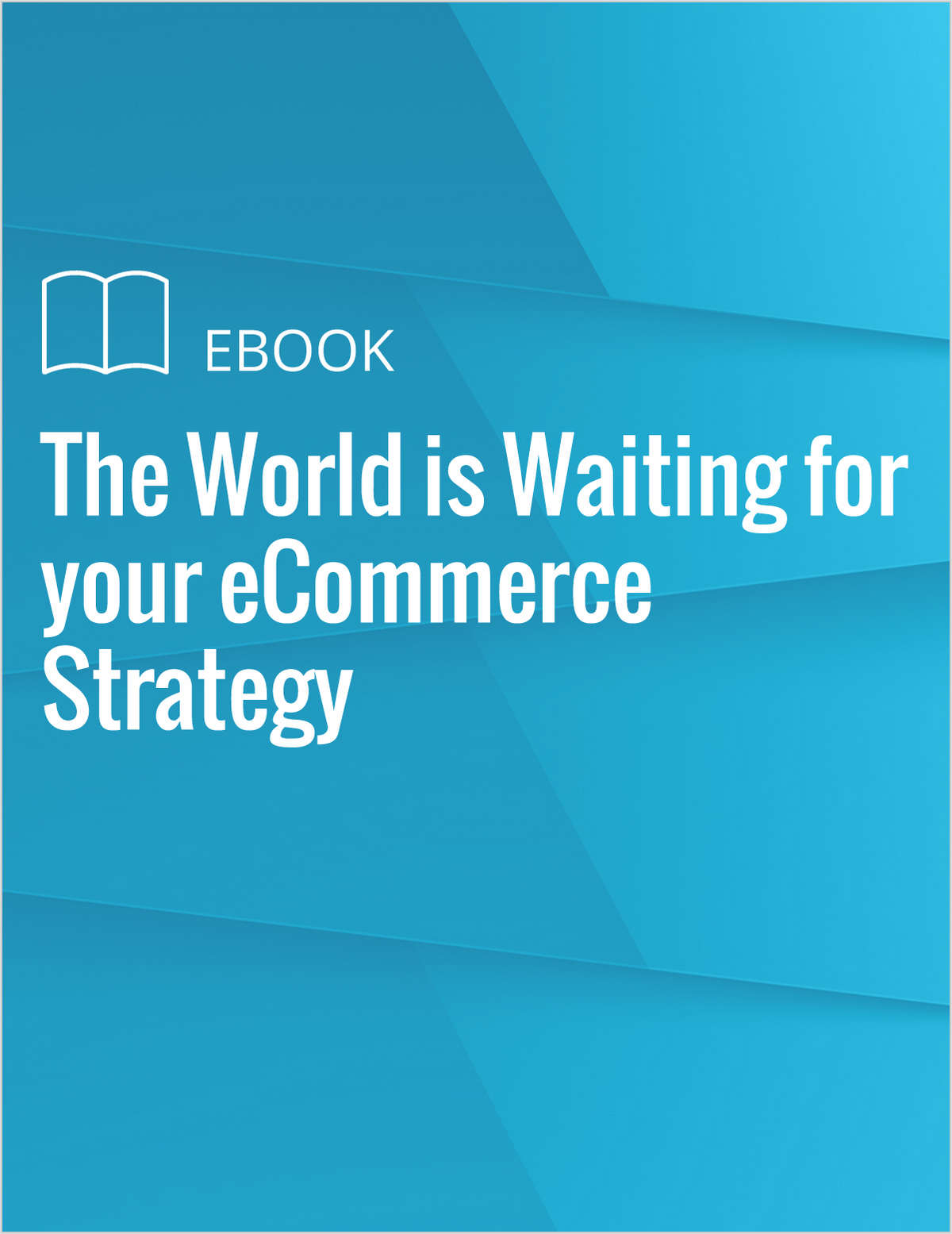 The World is Waiting for your eCommerce Strategy