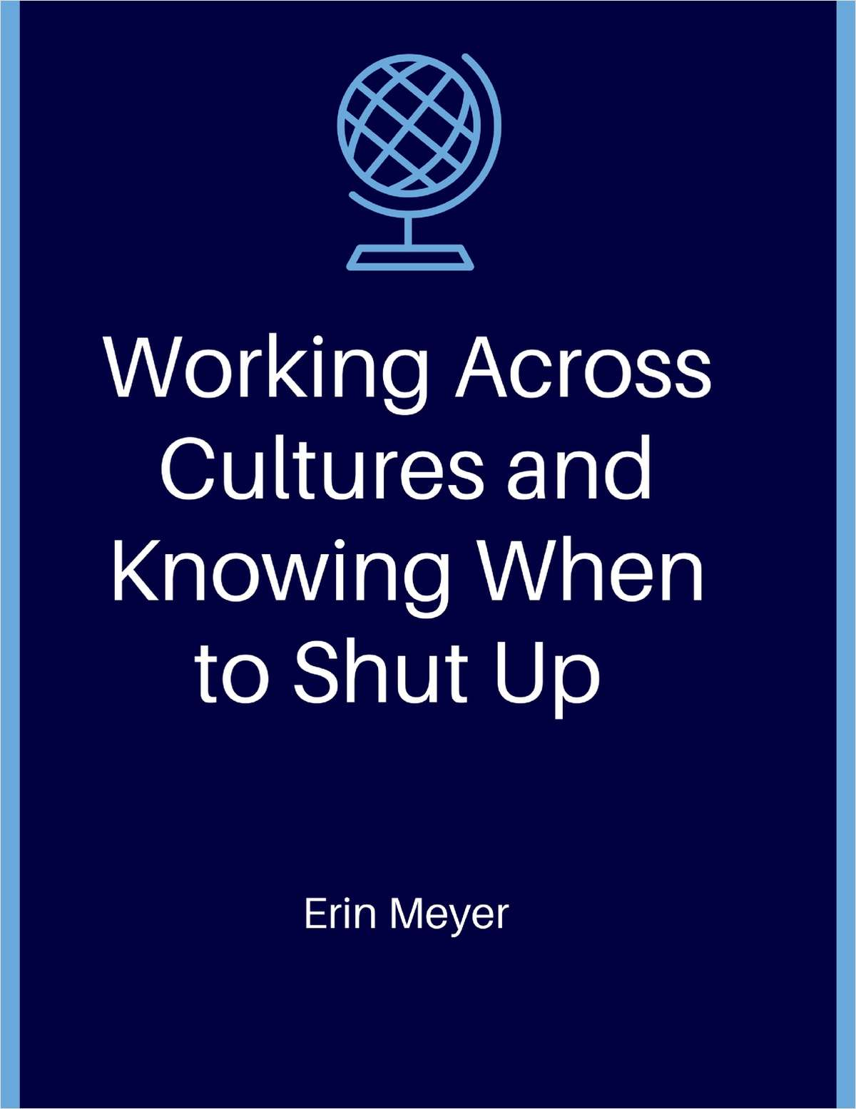 Working Across Cultures and Knowing When to Shut Up