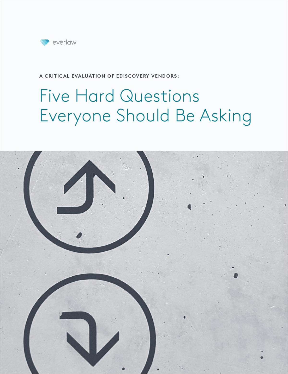 A Critical Evaluation of Ediscovery Vendors: Five Hard Questions Everyone Should Be Asking