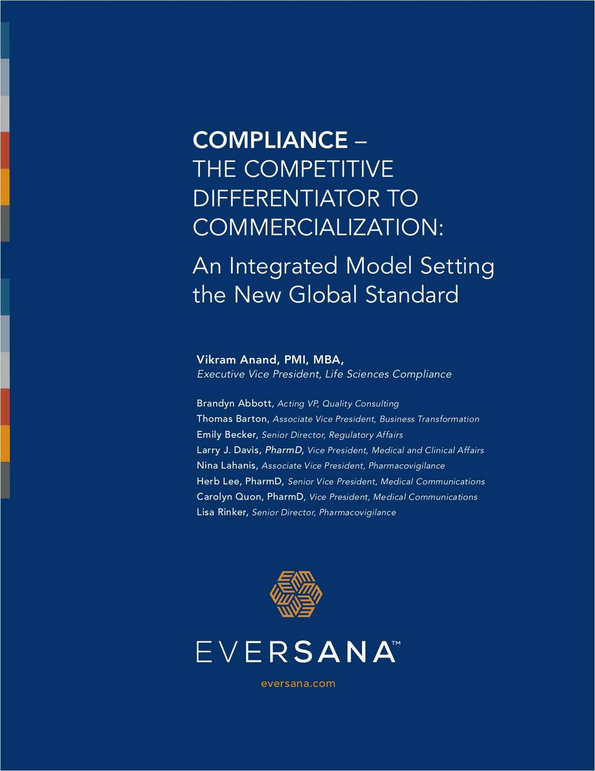 COMPLIANCE --THE COMPETITIVE DIFFERENTIATOR TO COMMERCIALIZATION: An Integrated Model Setting the New Global Standard