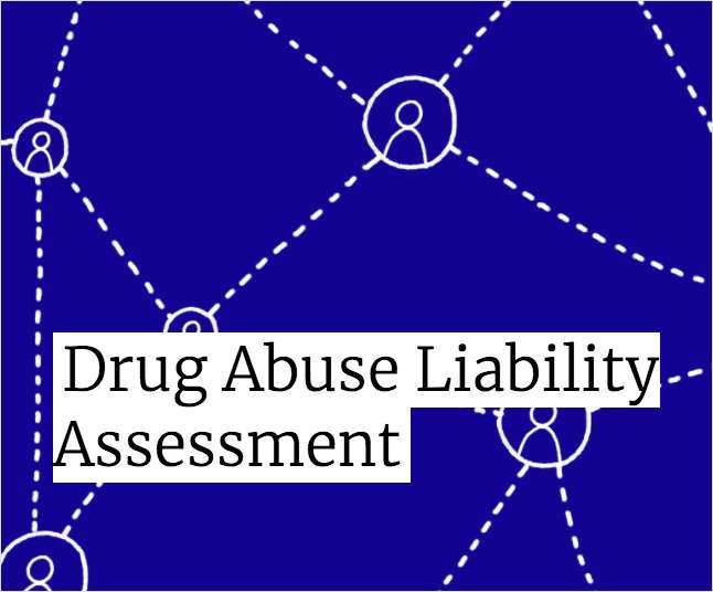 Drug Abuse Liability Assessment
