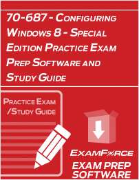 70-687 - Configuring Windows 8 - Special Edition Practice Exam Prep Software and Study Guide