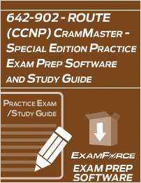 642-902 - ROUTE (CCNP) CramMaster - Special Edition Practice Exam Prep Software and Study Guide