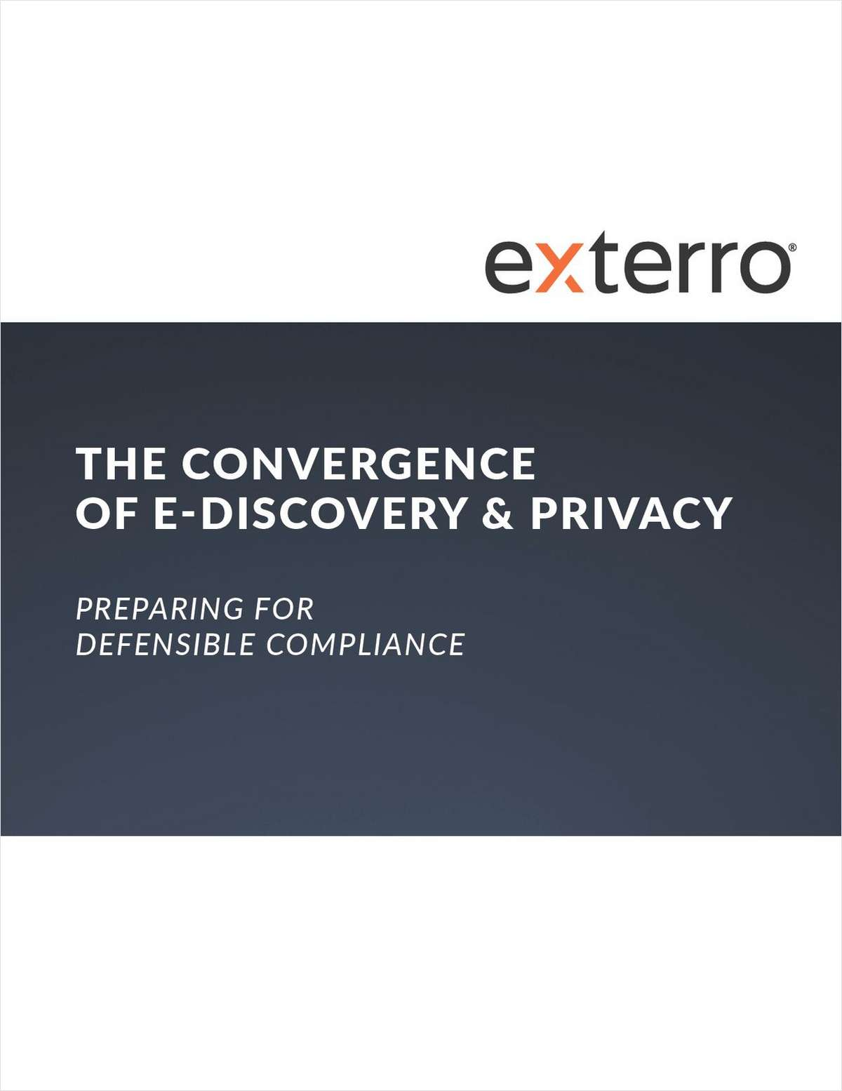The Convergence of E-Discovery & Privacy: Preparing for Defensible Compliance