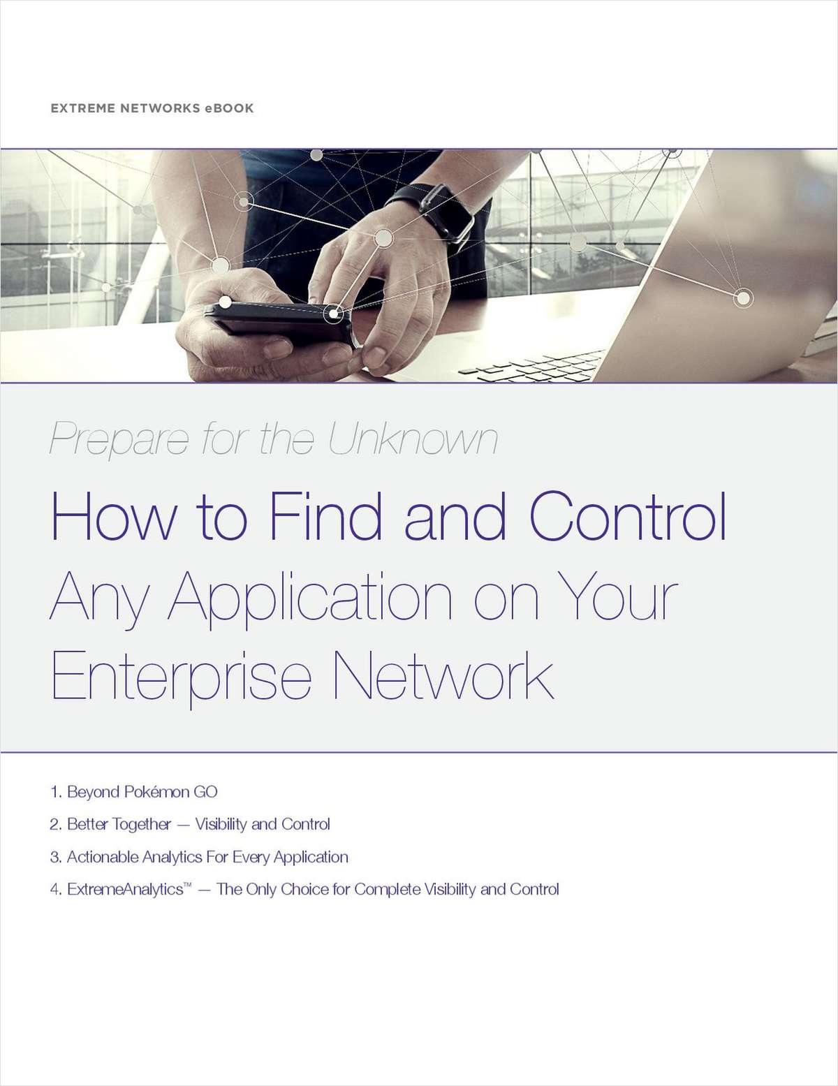 Prepare for the Unknown: How to Find and Control Any Application on Your Enterprise Network
