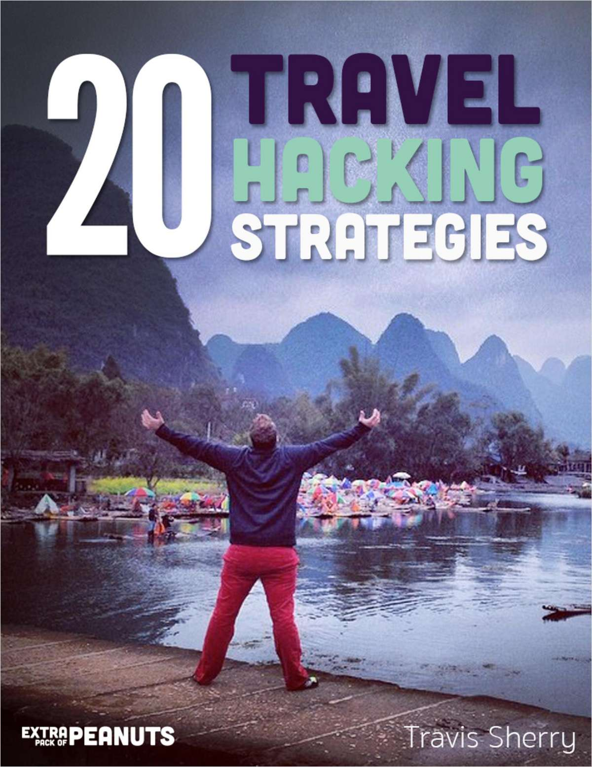 20 Travel Hacking Strategies to Help You Travel the World and Spend Less