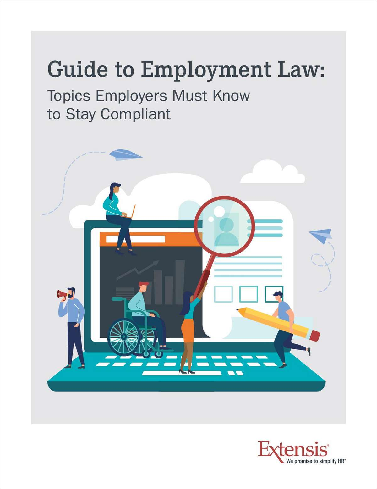 Guide to Employment Law: Topics Employers Must Know to Stay Compliant