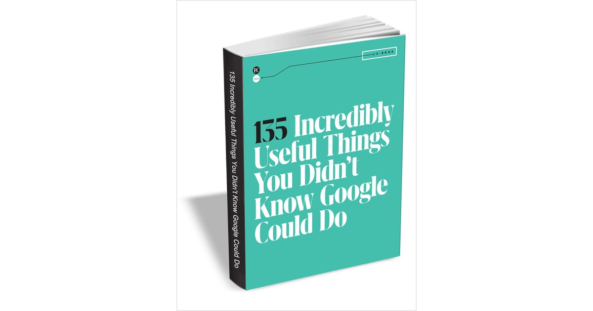 135 Incredibly Useful Things You Didn't Know Google Could Do