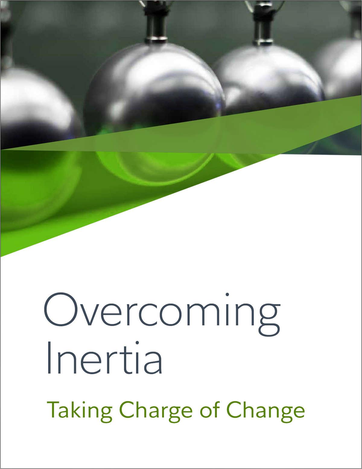 Overcoming Inertia: Taking Charge Of Change