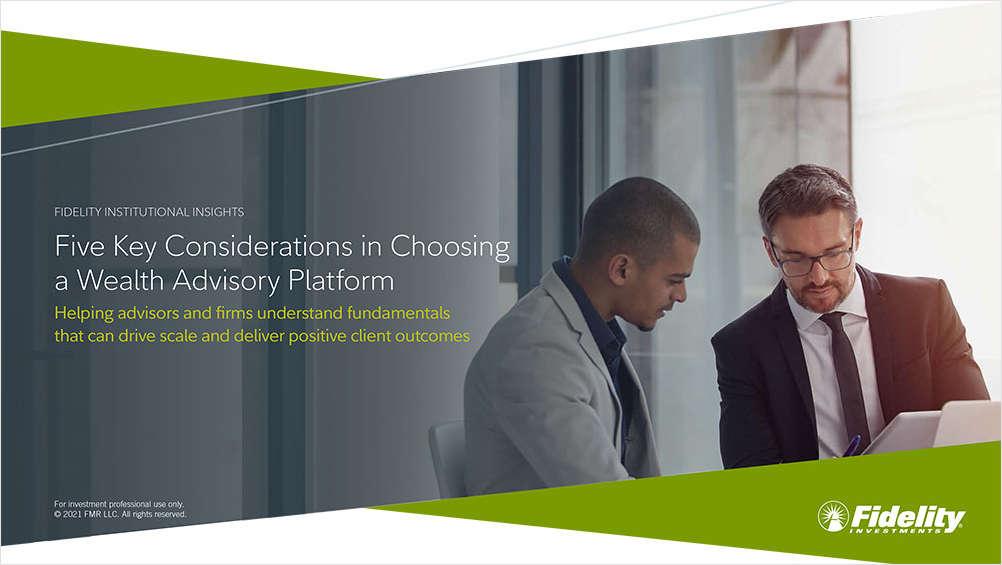 Five Key Considerations in Choosing a Wealth Advisory Platform