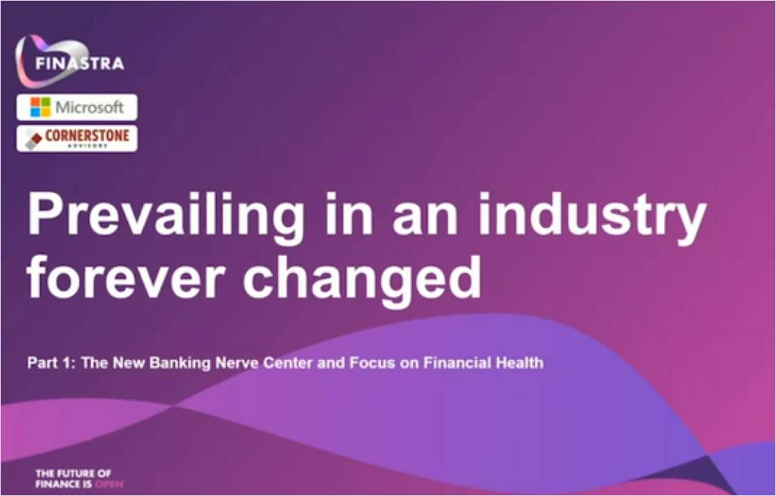 Prevailing in an Industry Forever Changed Series: Part 1 - The New Banking Nerve Center and Focus on Financial Health