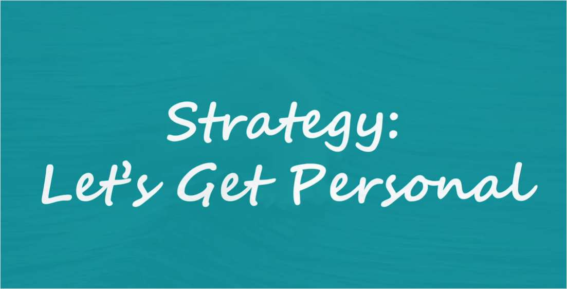 Digital Strategy: Why You Need to Get Personal