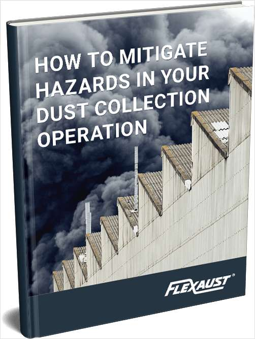 How to Mitigate Hazards in Your Dust Collection Operation
