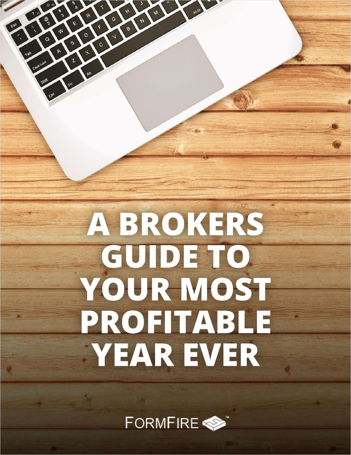 A Broker's Guide to Your Most Profitable Year Ever