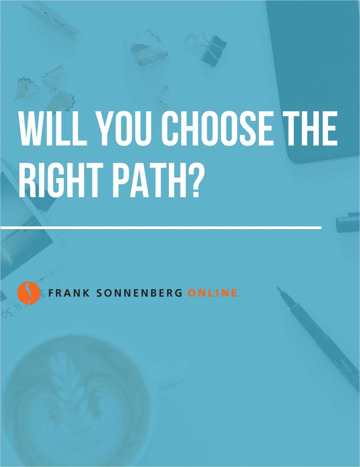 Will You Choose the Right Path?