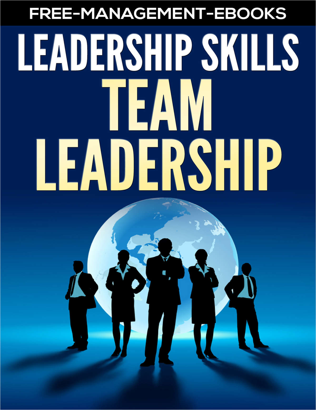 Team Leadership - Developing Your Leadership Skills