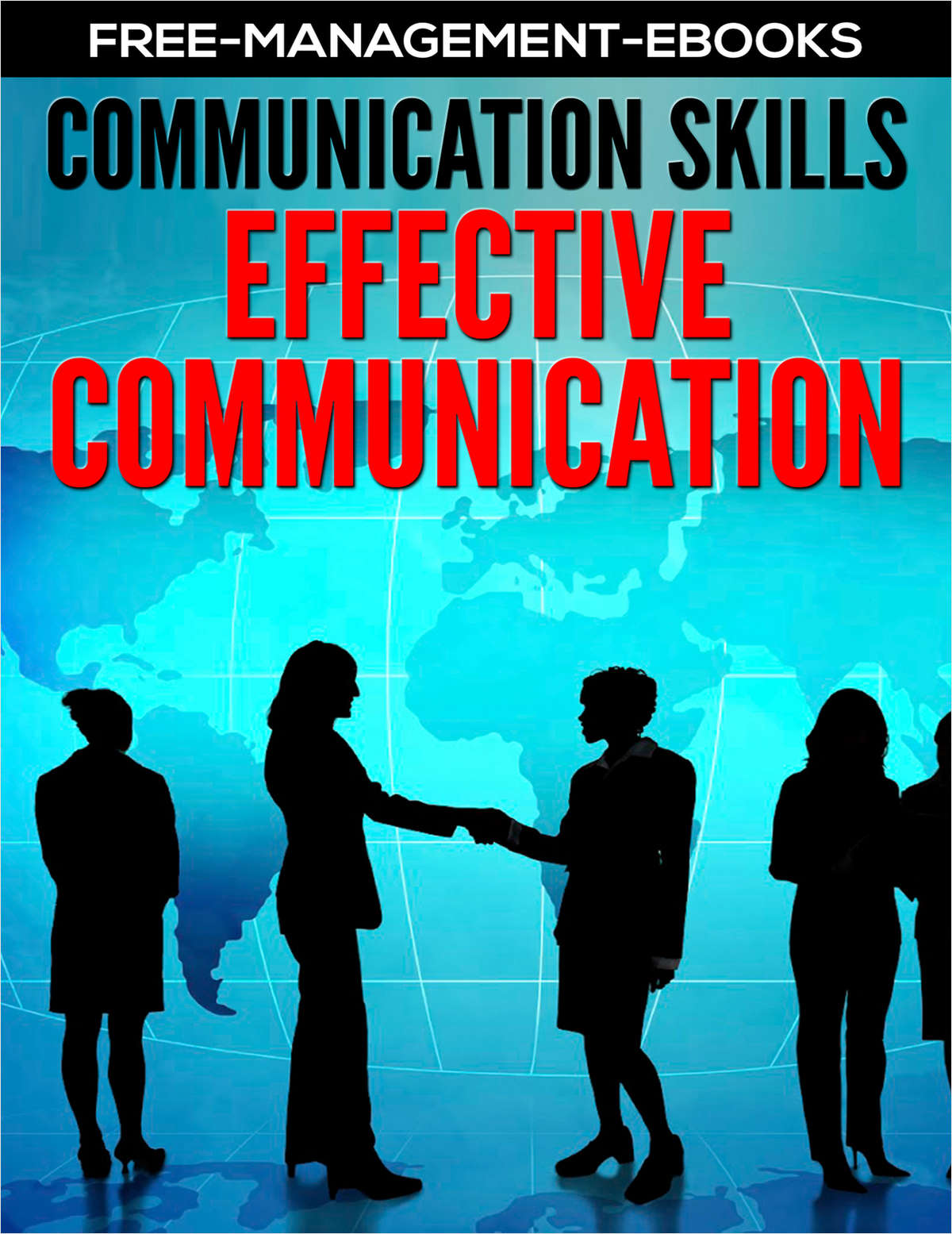 Effective Communications - Developing Your Communication Skills