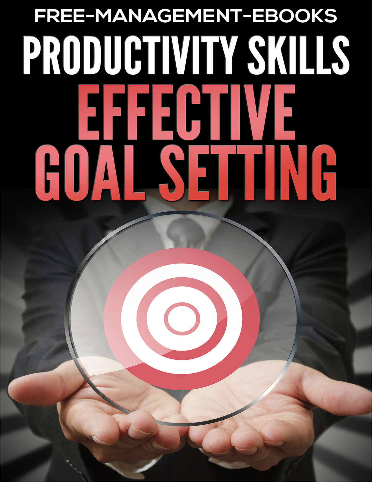 Effective Goal Setting - Developing Your Productivity Skills