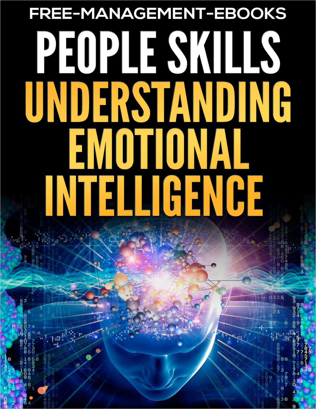 Understanding Emotional Intelligence -- Developing Your People Skills