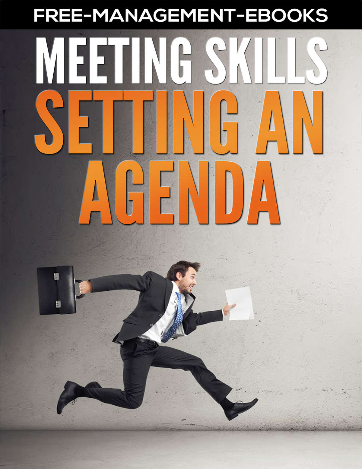 Setting an Agenda -- Developing Your Meeting Skills