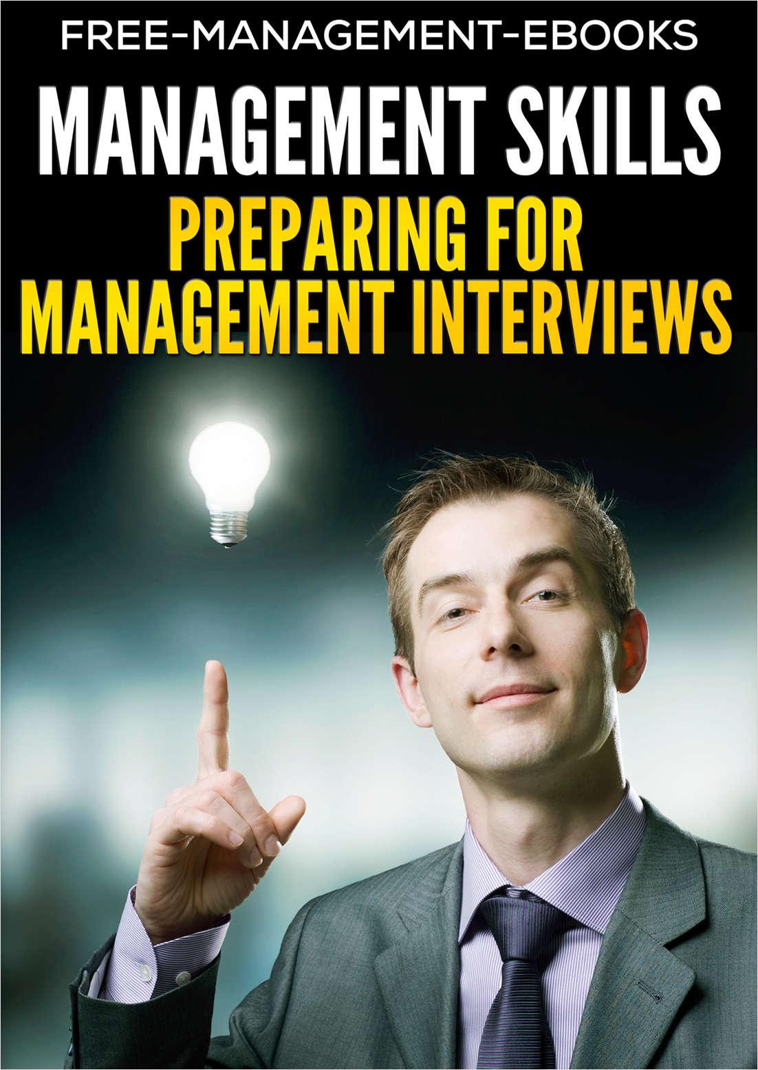 Preparing for Management Interviews - Developing Your Management Skills