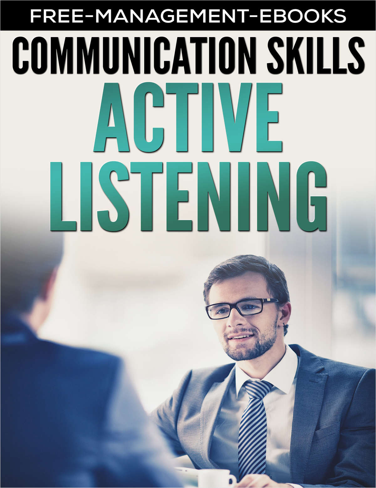 Active Listening -- Developing Your Communication Skills