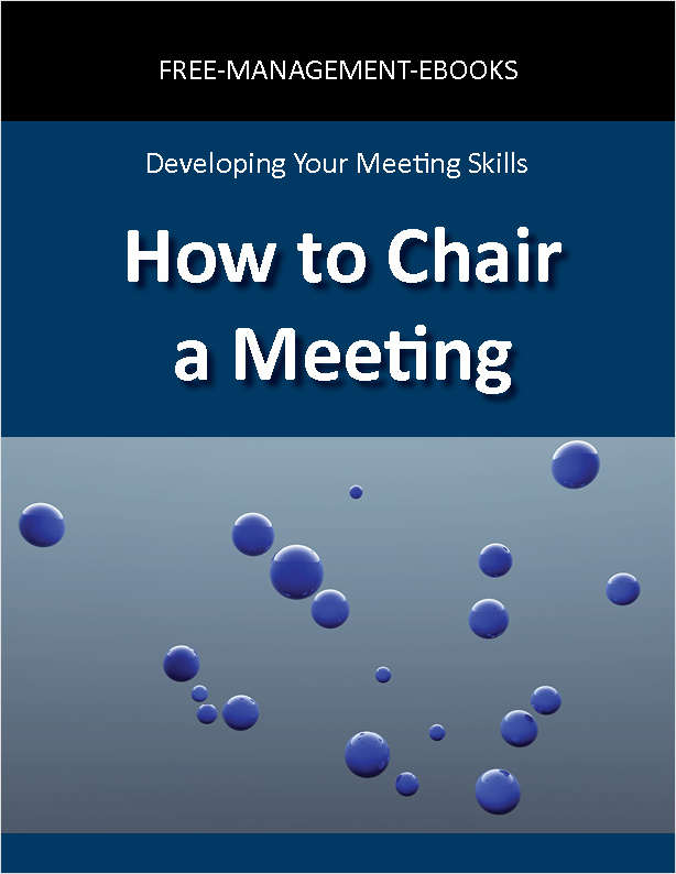 How to Chair a Meeting -- Developing Your Meeting Skills