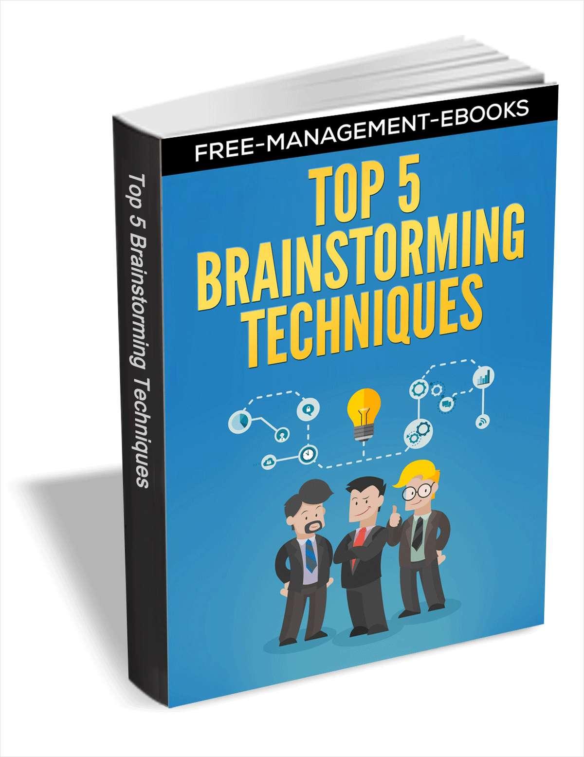 Top 5 Brainstorming Techniques