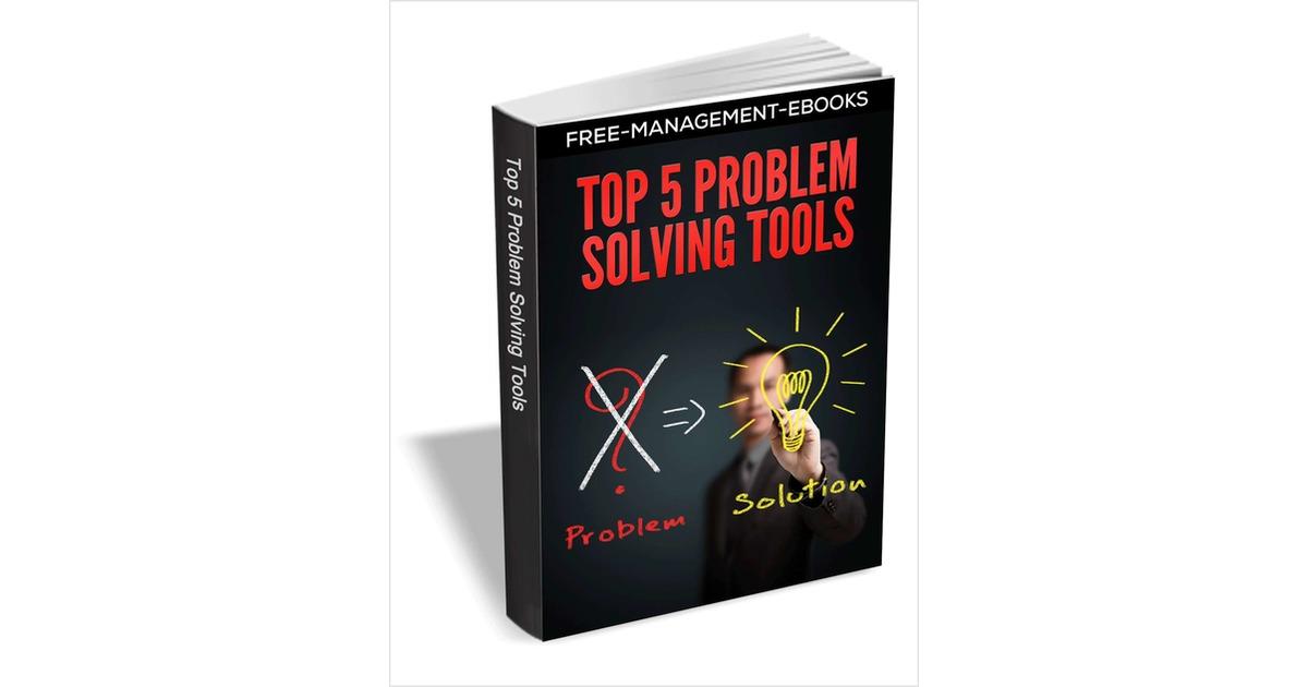 Top 5 Problem Solving Tools, Free Free Management Ebooks eBook