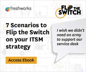 Flip the Switch: 7 Scenarios that Mandate a Relook at your IT Service Management (ITSM) Strategy