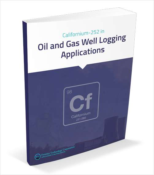 Californium-252 in Oil and Gas Well Logging Applications