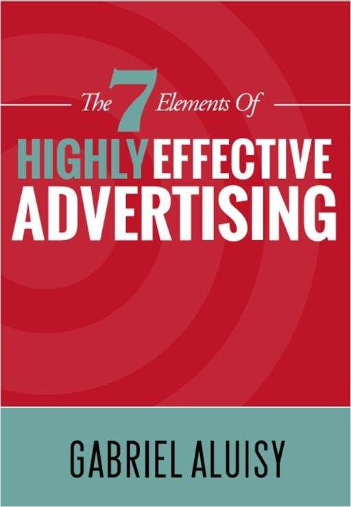 The 7 Elements of Highly Effective Advertising